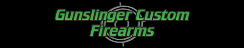 Gunslinger Custom Firearms